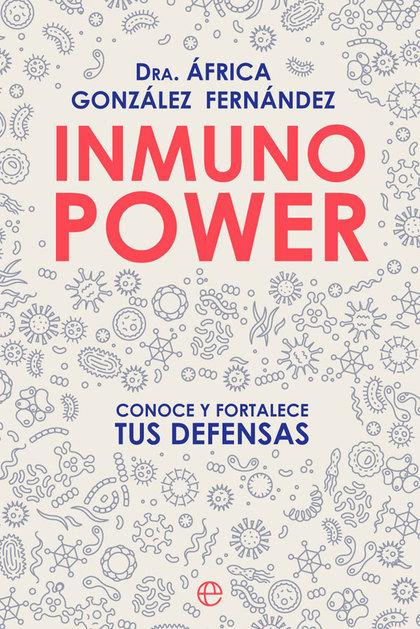 INMUNO POWER. CONOCE Y FORTALECE TUS DEFENSAS