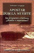 APOSTAR POR LA MUERTE : LA PROPUESTA CRISTIANA,  ILUSIÓN O ESPERANZA?