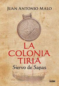 LA COLONIA TIRIA. SIERVO DE SAPAS
