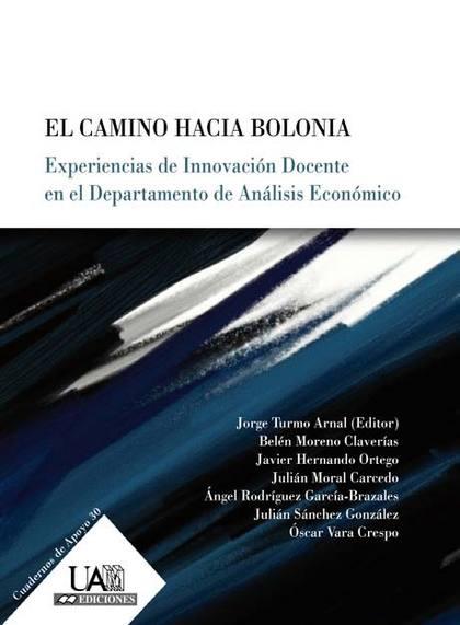 EL CAMINO HACIA BOLONIA : EXPERIENCIAS DE INNOVACIÓN DOCENTE