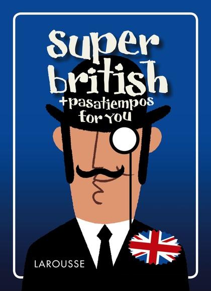 SUPER BRITISH.