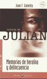 LA HISTORIA DE JULIÁN: MEMORIAS DE HEROÍNA Y DELINCUENCIA