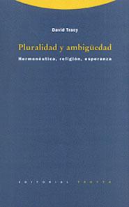 PLURALIDAD Y AMBIGÜEDAD: HERMENÉUTICA, RELIGIÓN, ESPERANZA