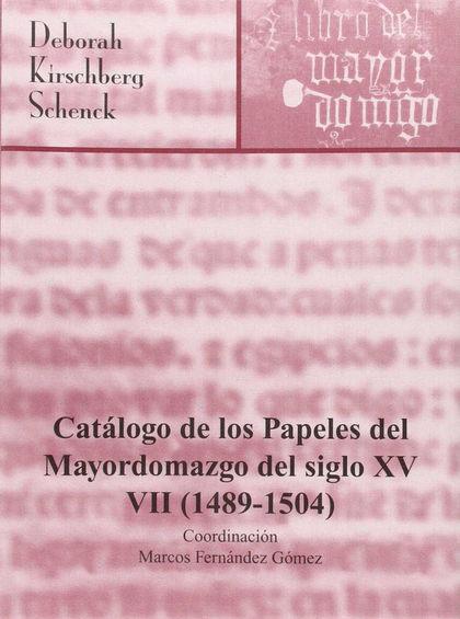 CATÁLOGO DE LOS PAPELES DEL MAYORDOMAZGO DEL SIGLO XV, 1489-1504