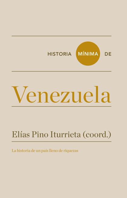 HISTORIA MÍNIMA DE VENEZUELA