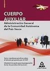 CUERPO AUXILIAR DE LA ADMINISTRACIÓN GENERAL, COMUNIDAD AUTÓNOMA DEL PAÍS VASCO. TEST Y CUESTIO