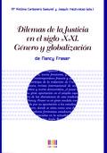 DILEMAS DE LA JUSTICIA EN EL SIGLO XXI : GÉNERO Y GLOBALIZACIÓN