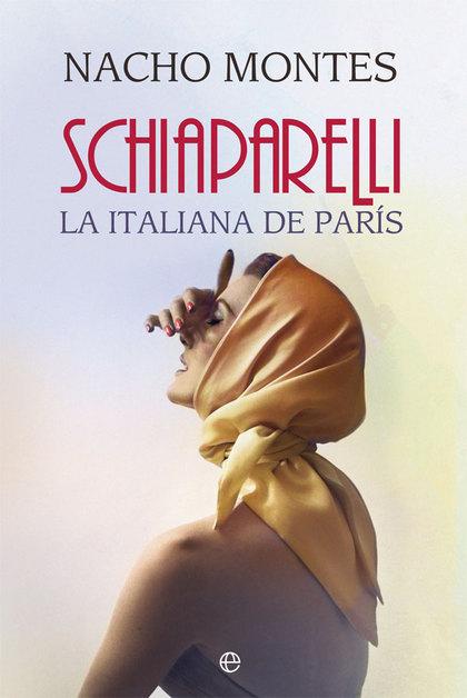 SCHIAPARELLI. LA ITALIANA DE PARÍS