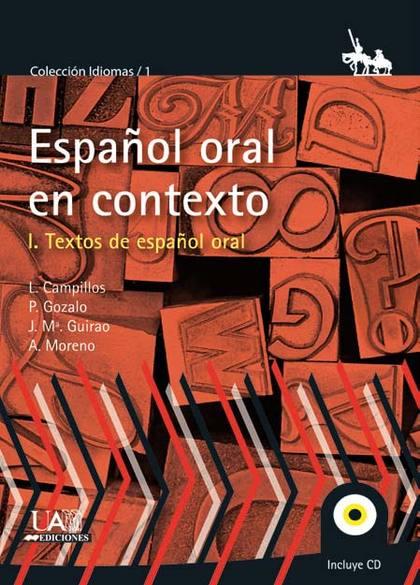 EL ESPAÑOL ORAL EN CONTEXTO. VOL 1. TEXTOS DE ESPAÑOL ORAL. VOLUMEN I. TEXTOS DE ESPAÑOL ORAL