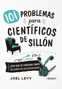 101 PROBLEMAS PARA CIENTÍFICOS DE SILLÓN.