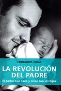 REVOLUCION DEL PADRE PADRE QUE NACE Y CRECE CON LOS HIJOS.