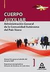 CUERPO AUXILIAR DE LA ADMINISTRACIÓN GENERAL, COMUNIDAD AUTÓNOMA DEL PAÍS VASCO. MANUAL DE APOY