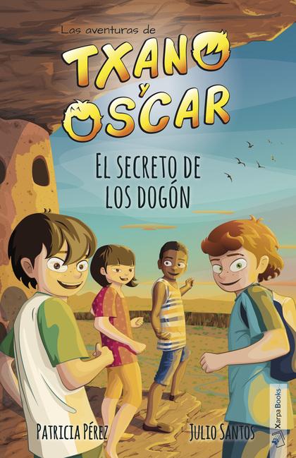 EL SECRETO DE LOS DOGÓN. LAS AVENTURAS DE TXANO Y ÓSCAR