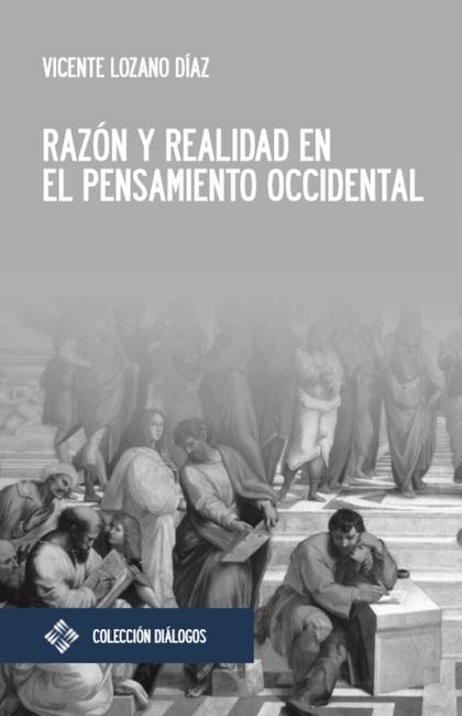 RAZÓN Y REALIDAD EN EL PENSAMIENTO OCCIDENTAL.