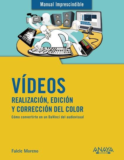 VIDEOS. REALIZACIÓN Y EDICIÓN