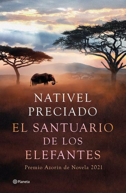 EL SANTUARIO DE LOS ELEFANTES. PREMIO AZORÍN DE NOVELA 2021