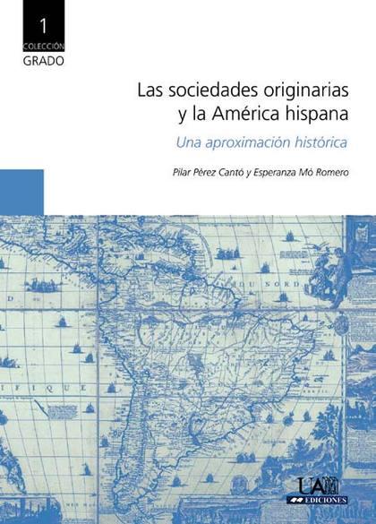 LAS SOCIEDADES ORIGINARIAS Y LA AMÉRICA HISPANA : UNA APROXIMACIÓN HISTÓRICA