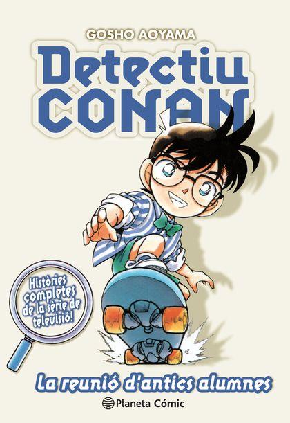 DETECTIU CONAN Nº 09/10 LA REUNIÓ D ANTICS ALUMNES.