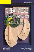 CREATIVIDAD Y TRANSFORMACIÓN: TEORÍA Y TÉCNICAS