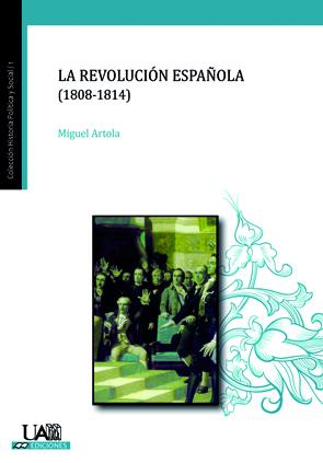 LA REVOLUCIÓN ESPAÑOLA (1808-1814)
