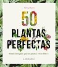 50 PLANTAS PERFECTAS.