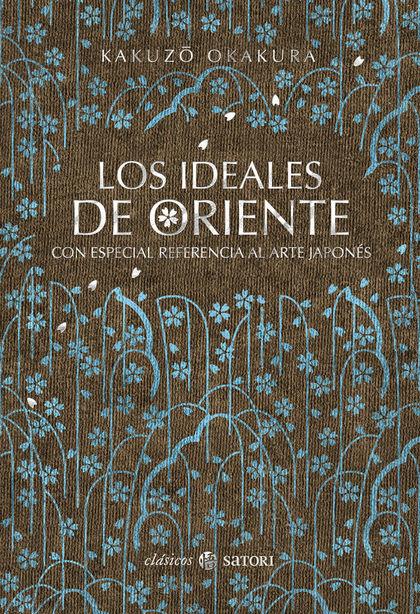 LOS IDEALES DE ORIENTE. CON ESPECIAL REFERENCIA AL ARTE JAPONES