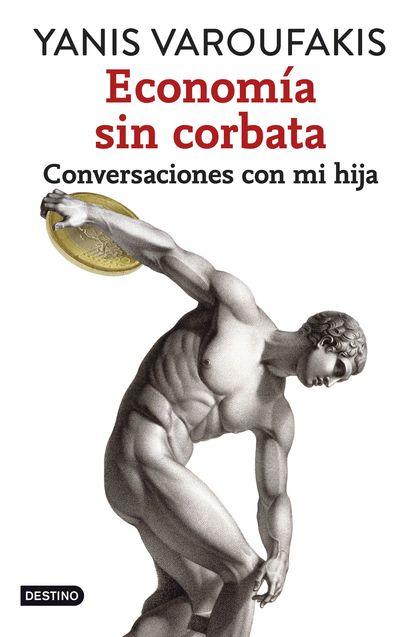 ECONOMÍA SIN CORBATA. CONVERSACIONES CON MI HIJA