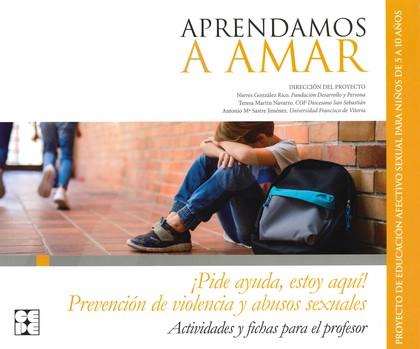 APRENDAMOS A AMAR 5-10. MATERIAL PARA EL EDUCADOR PREVENCIÓN DE VIOLENCIA Y ABUS