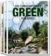 100 CONTEMPORARY GREEN BUILDINGS.