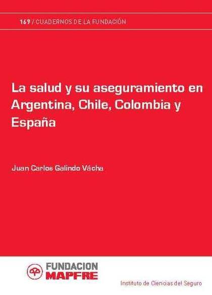LA SALUD Y SU ASEGURAMIENTO EN ARGENTINA, CHILE, COLOMBIA Y ESPAÑA