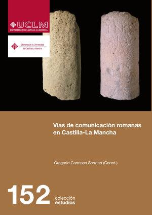 VIAS DE COMUNICACION ROMANAS EN CASTILLA LA MANCHA