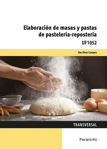 ELABORACIÓN DE MASAS Y PASTAS DE PASTELERÍA - REPOSTERÍA.