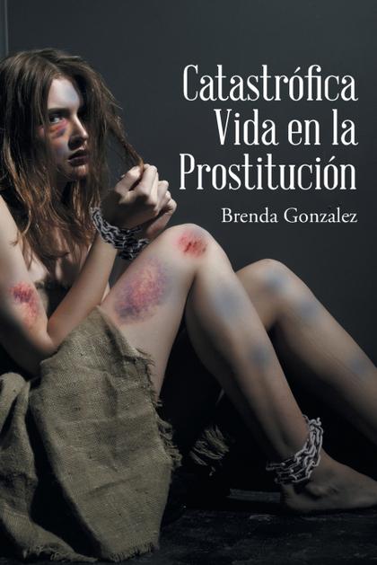 CATASTRÓFICA VIDA EN LA PROSTITUCIÓN