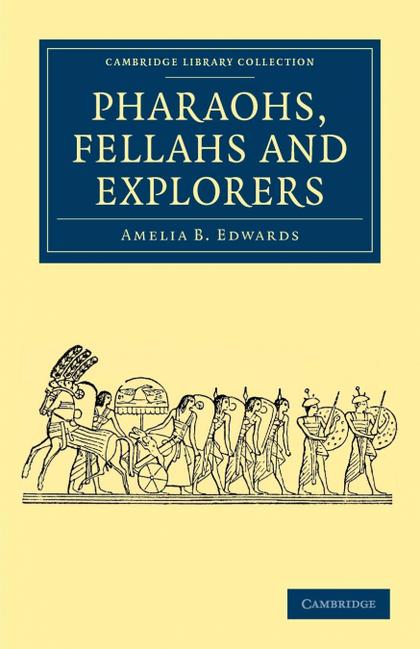 PHARAOHS, FELLAHS AND EXPLORERS.