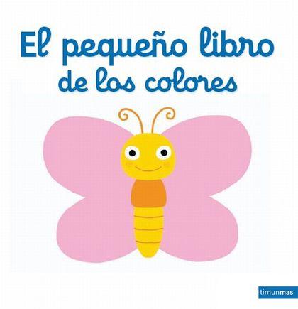 EL PEQUEÑO LIBRO DE LOS COLORES.