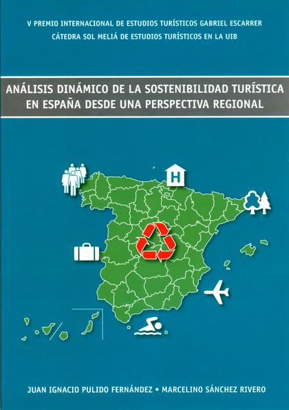 ANÁLISIS DINÁMICO DE LA SOSTENIBILIDAD TURÍSTICA EN ESPAÑA DESDE UNA PERSPECTIVA REGIONAL