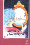 ARTURO Y LOS ESPEJOS.