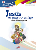 SHEMA 1, JESÚS ES NUESTRO AMIGO. INICIACIÓN CRISTIANA DE NIÑOS. GUÍA DEL CATEQUISTA. MATERIALES