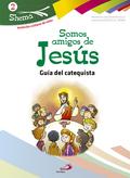SHEMA 2, SOMOS AMIGOS DE JESÚS, INICIACIÓN CRISTIANA DE NIÑOS. GUÍA DEL CATEQUISTA. MATERIALES