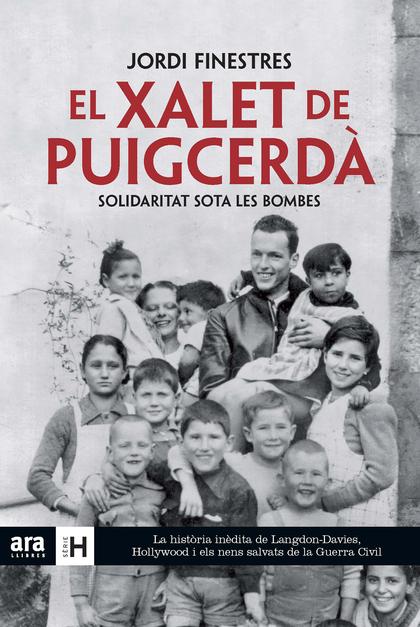 EL XALET DE PUIGCERDÀ. SOLIDARITAT SOTA LES BOMBES
