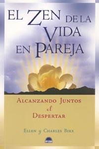 EL ZEN DE LA VIDA EN PAREJA: ALCANZANDO JUNTOS EL DESPERTAR