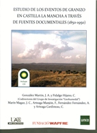 ESTUDIOS DE LOS EVENTOS DEL GRANIZO EN CASTILLA-LA MANCHA A TRAVÉS DE FUENTES DOCUMENTALES (185