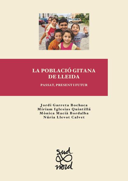 LA POBLACIÓ GITANA DE LLEIDA: PASSAT, PRESENT I FUTUR