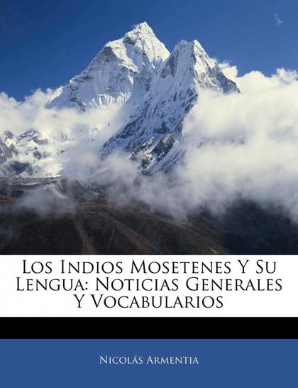 LOS INDIOS MOSETENES Y SU LENGUA