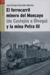 EL FERROCARRIL MINERO DEL MONCAYO (DE CASTEJÓN A ÓLVEGA) Y LA MINA PETRA III