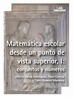 MATEMÁTICA ESCOLAR DESDE UN PUNTO DE VISTA SUPERIOR 1 : CONJUNTOS Y NÚMEROS