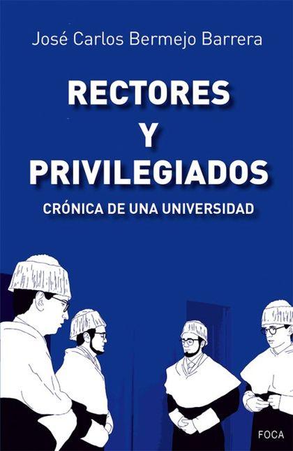 RECTORES Y PRIVILEGIADOS. CRÓNICA DE UNA UNIVERSIDAD