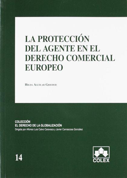 LA PROTECCIÓN DEL AGENTE EN EL DERECHO COMERCIAL EUROPEO