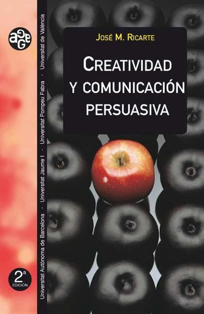 CREATIVIDAD Y COMUNICACIÓN PERSUASIVA (2A ED.)