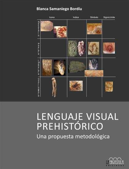 LENGUAJE VISUAL PREHISTÓRICO : UNA PROPUESTA METODOLÓGICA